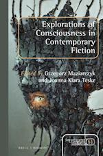 Explorations of Consciousness in Contemporary Fiction (Consciousness Literature and the Arts)