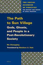 The Path to Sun Village (The Social Sciences of Practice)