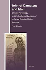 John of Damascus and Islam (The History Of Christian-Muslim Relations)