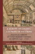 A Europe of Courts, a Europe of Factions (Rulers Elites)