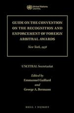 Guide on the Convention on the Recognition and Enforcement of Foreign Arbitral Awards