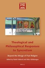 Philosophical and Theological Responses to Syncretism (Philosophy of Religion: World Religions, nr. 7)