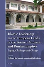 Islamic Leadership in the European Lands of the Former Ottoman and Russian Empires (Muslim Minorities, nr. 23)
