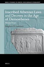 Inscribed Athenian Laws and Decrees in the Age of Demosthenes (Brill Studies in Greek and Roman Epigraphy)