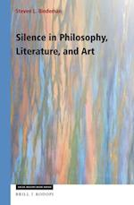 Silence in Philosophy, Literature, and Art (Value Inquiry Book Series Studies in Existentialism Hermeneutics and Phenomenology)