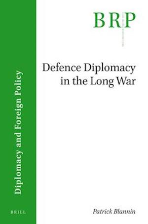 Defence Diplomacy in the Long War