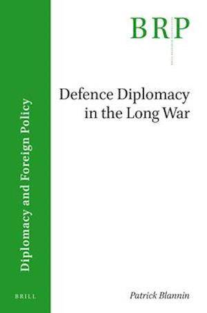 Bog, paperback Defence Diplomacy in the Long War af Patrick Blannin