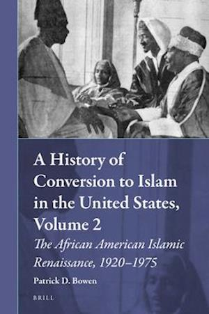 Bog, hardback A History of Conversion to Islam in the United States af Patrick D. Bowen