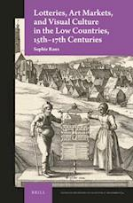 Lotteries, Art Markets, and Visual Culture in the Low Countries, 15th-17th Centuries (Studies in the History of Collecting Art Markets, nr. 4)