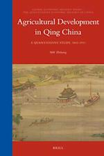 Agricultural Development in Qing China (Global Economic History Series The Quantitative Economic H, nr. 14)