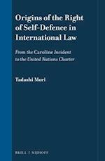 Origins of the Right of Self-Defence in International Law (International Law in Japanese Perspective, nr. 12)