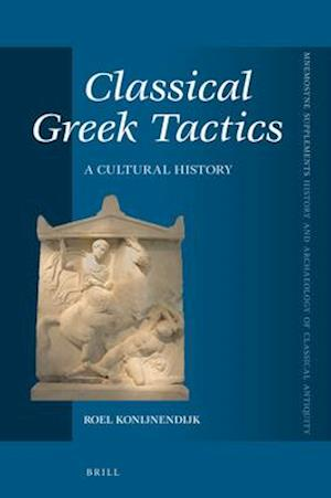Bog, hardback Classical Greek Tactics af Roel Konijnendijk