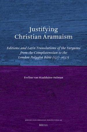 Bog, hardback Justifying Christian Aramaism af E. Van Staalduine-Sulman