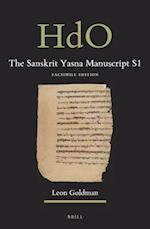 The Sanskrit Yasna Manuscript S1 (Handbook of Oriental Studies Section 2 South Asia Corpus, nr. 32)