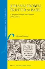 Johann Froben, Printer of Basel (Library of the Written Word Library of the Written Word the Handpress World)