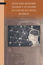 Path and Manner Saliency in Polish in Contrast With Russian (Brills Studies in Language Cognition and Culture)