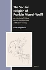 The Secular Religion of Franklin Merrell-Wolff (Numen Book)