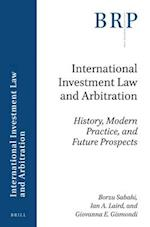 International Investment Law and Arbitration (Brill Research Perspectives)