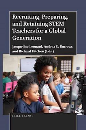 Recruiting, Preparing, and Retaining Stem Teachers for a Global Generation