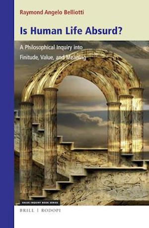 Is Human Life Absurd? a Philosophical Inquiry Into Finitude, Value, and Meaning