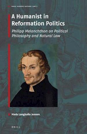 A Humanist in Reformation Politics