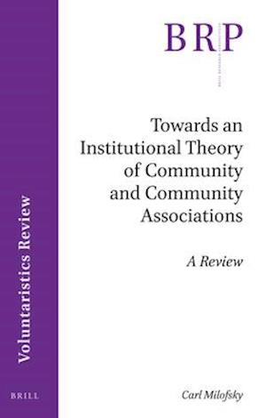 Towards an Institutional Theory of Community and Community Associations