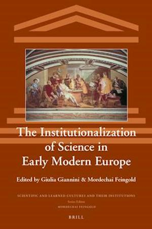 The Institutionalization of Science in Early Modern Europe