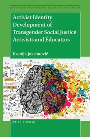 Activist Identity Development of Transgender Social Justice Activists and Educators