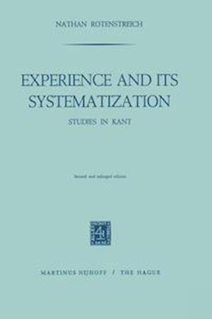Experience and its Systematization : Studies in Kant