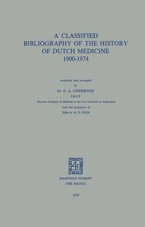 A Classified Bibliography of the History of Dutch Medicine 1900-1974