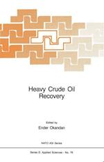 Heavy Crude Oil Recovery (NATO Science Series E: (Closed), nr. 76)