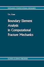 Boundary Element Analysis in Computational Fracture Mechanics (Mechanics: Computational Mechanics S, nr. 1)