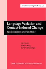 Language Variation and Contact-Induced Change (Current Issues in Linguistic Theory)