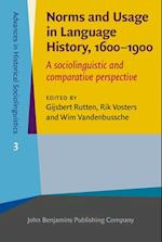 Norms and Usage in Language History, 1600-1900 af Gijsbert Rutten