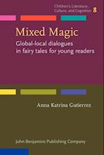 Mixed Magic (Childrens Literature Culture and Cognition, nr. 8)