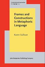 Frames and Constructions in Metaphoric Language (Constructional Approaches to Language)