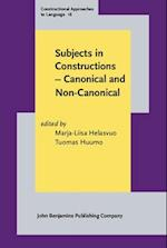 Subjects in Constructions - Canonical and Non-Canonical (Constructional Approaches to Language, nr. 16)