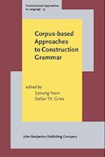 Corpus-Based Approaches to Construction Grammar (Constructional Approaches to Language)