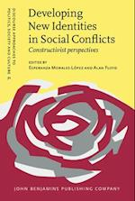 Developing New Identities in Social Conflicts (Discourse Approaches to Politics, Society and Culture, nr. 71)
