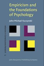 Empiricism and the Foundations of Psychology (ADVANCES IN CONSCIOUSNESS RESEARCH)