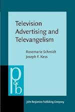 Television Advertising and Televangelism af Rosemarie Schmidt, Joseph F. Kess