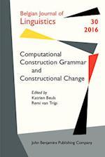 Computational Construction Grammar and Constructional Change (Belgian Journal of Linguistics, nr. 30)
