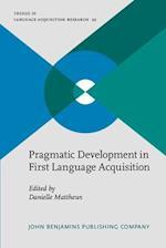 Pragmatic Development in First Language Acquisition (Trends in Language Acquisition Research, nr. 10)
