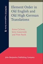 Element Order in Old English and Old High German Translations af Anna Cichosz