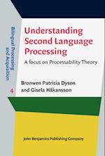 Understanding Second Language Processing (Bilingual Processing and Acquisition, nr. 4)
