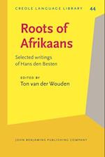 Roots of Afrikaans (CREOLE LANGUAGE LIBRARY)
