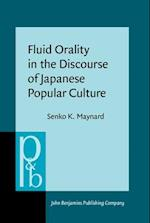 Fluid Orality in the Discourse of Japanese Popular Culture (PRAGMATICS AND BEYOND NEW SERIES)