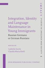 Integration, Identity and Language Maintenance in Young Immigrants (IMPACT: STUDIES IN LANGUAGE AND SOCIETY, nr. 44)