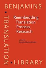 Reembedding Translation Process Research (Benjamins Translation Library)