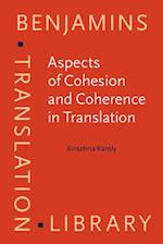 Aspects of Cohesion and Coherence in Translation (Benjamins Translation Library)